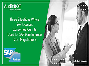 Three situations where SAP Licenses Consumed can be used for SAP maintenance Costs